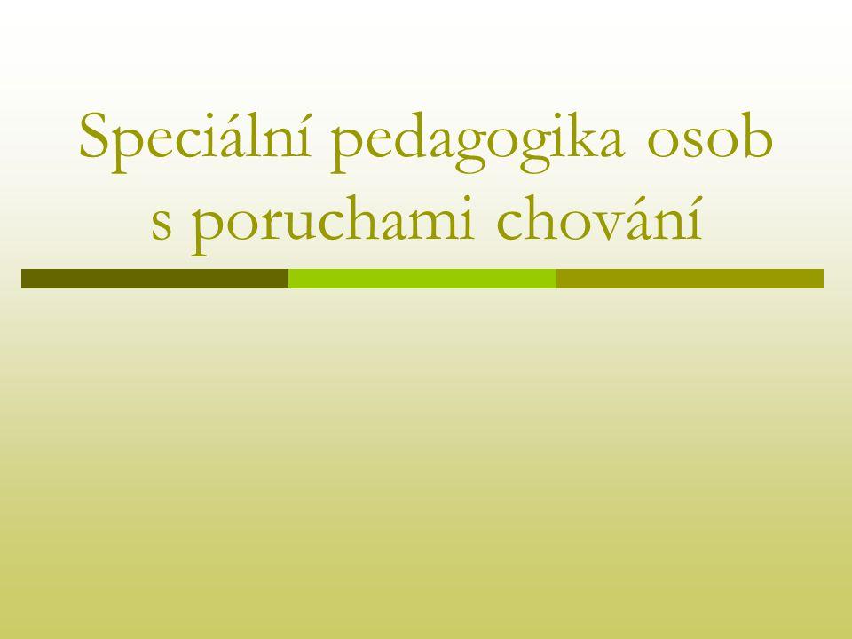 Speciální pedagogika osob s poruchami chování