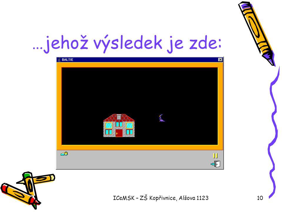 ICeMSK – ZŠ Kopřivnice, Alšova 112310 …jehož výsledek je zde: