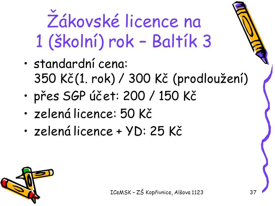 ICeMSK – ZŠ Kopřivnice, Alšova 112337 Žákovské licence na 1 (školní) rok – Baltík 3 •standardní cena: 350 Kč(1. rok) / 300 Kč (prodloužení) •přes SGP