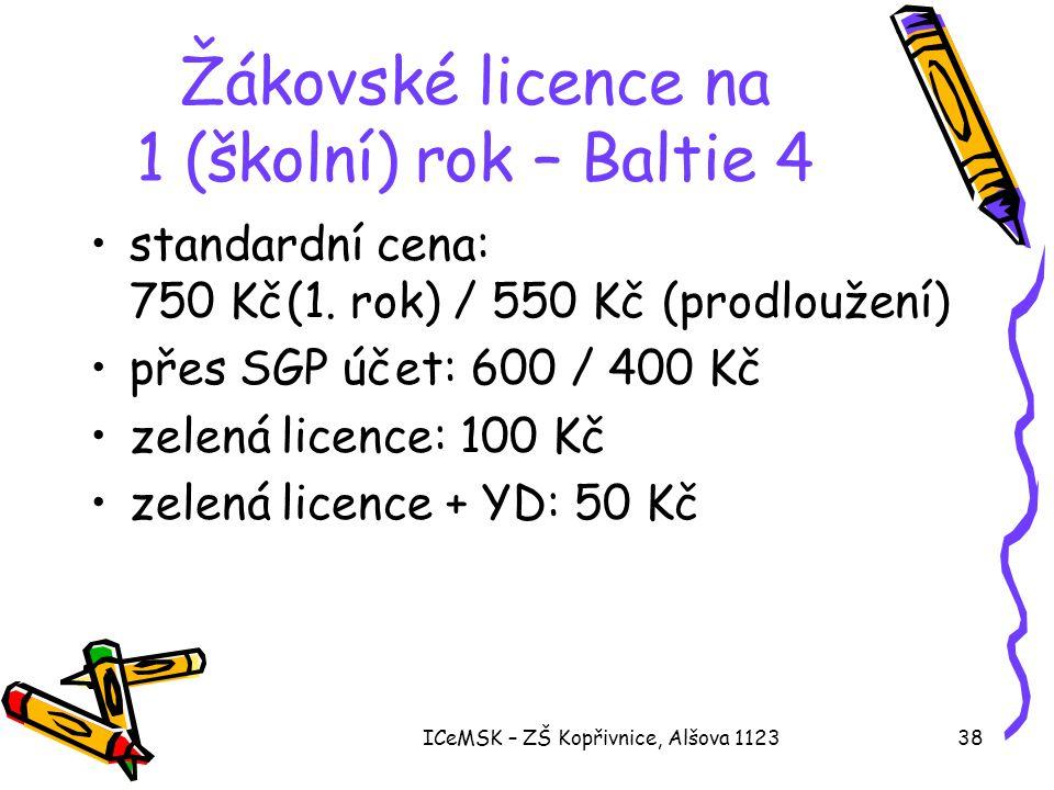 ICeMSK – ZŠ Kopřivnice, Alšova 112338 Žákovské licence na 1 (školní) rok – Baltie 4 •standardní cena: 750 Kč(1. rok) / 550 Kč (prodloužení) •přes SGP