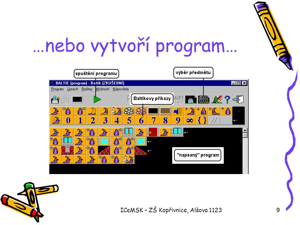 ICeMSK – ZŠ Kopřivnice, Alšova 11239 …nebo vytvoří program…