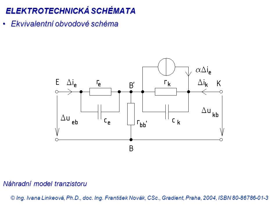 © Ing. Ivana Linkeová, Ph.D., doc. Ing. František Novák, CSc., Gradient, Praha, 2004, ISBN 80-86786-01-3 •Ekvivalentní obvodové schéma Náhradní model