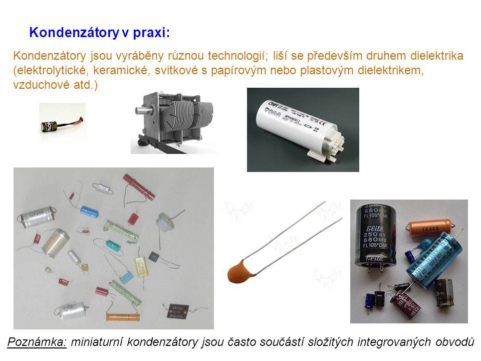 Kondenzátory v praxi: Kondenzátory jsou vyráběny různou technologií; liší se především druhem dielektrika (elektrolytické, keramické, svitkové s papír