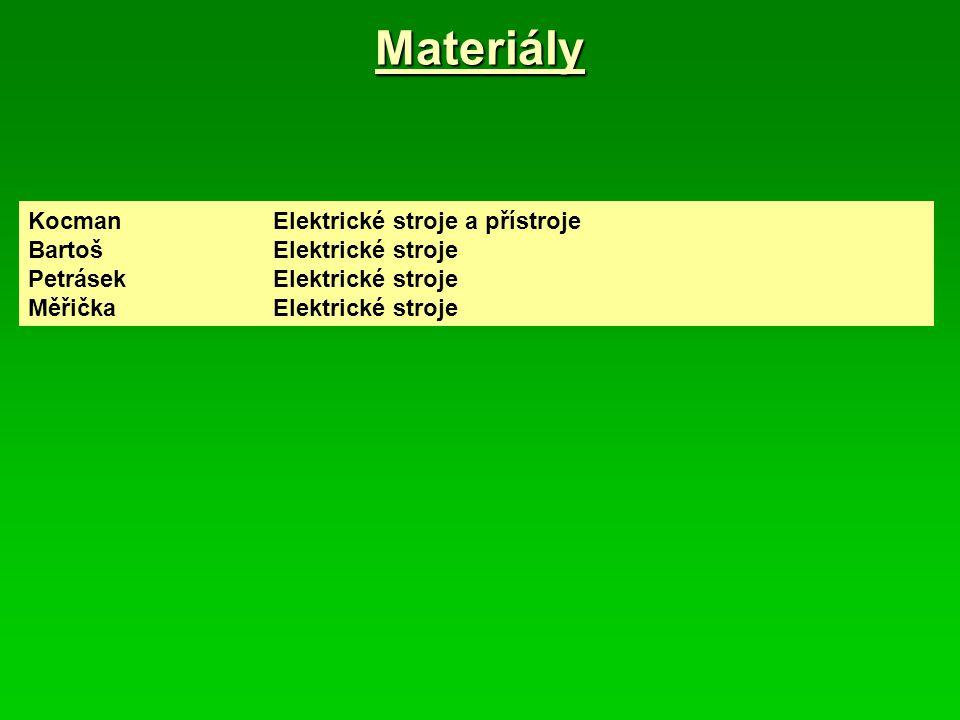Materiály KocmanElektrické stroje a přístroje BartošElektrické stroje PetrásekElektrické stroje MěřičkaElektrické stroje