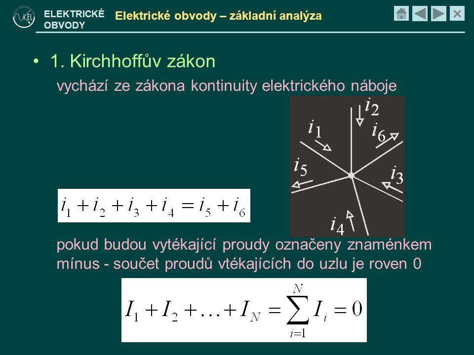 × ELEKTRICKÉ OBVODY Elektrické obvody – základní analýza • 1.