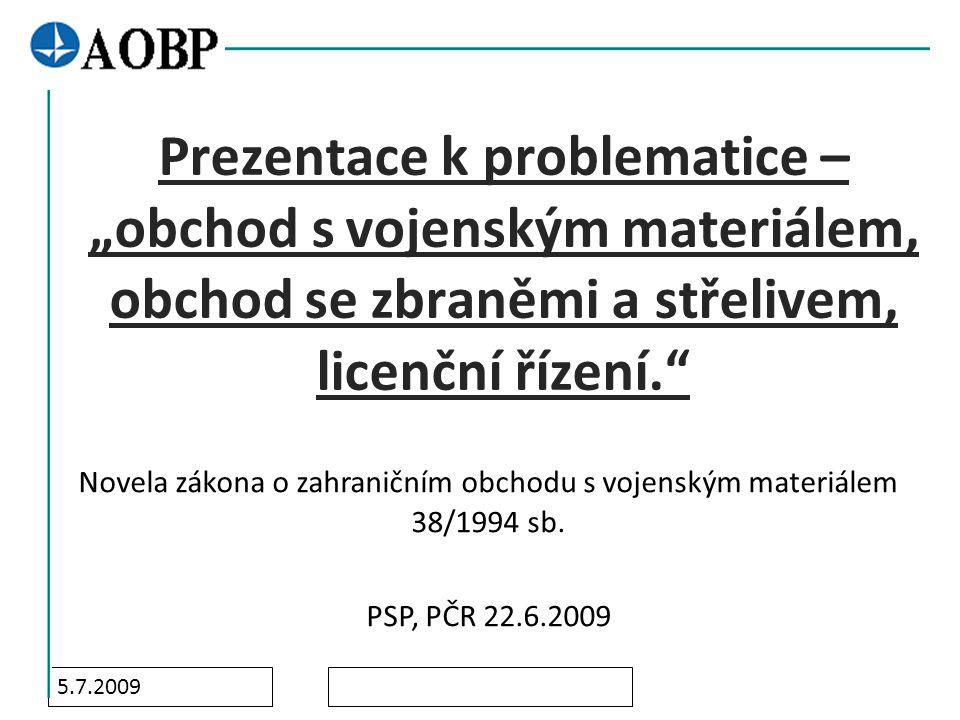 5.7.2009 1.Vypořádání připomínkového řízení k novele zákona 38/1994 sb.
