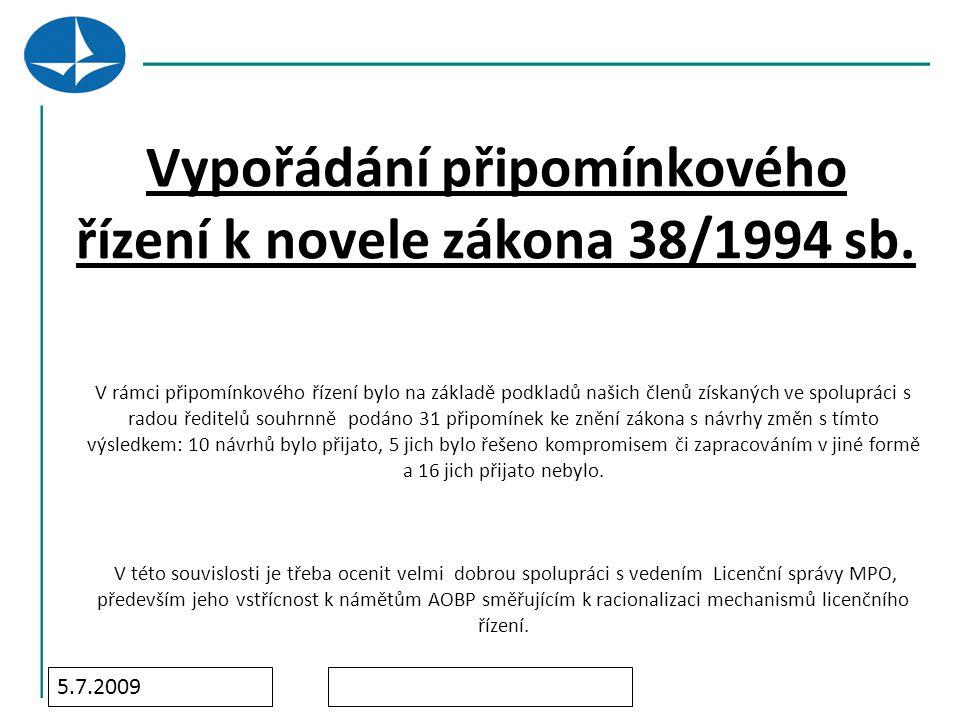 5.7.2009 Vypořádání připomínkového řízení k novele zákona 38/1994 sb.