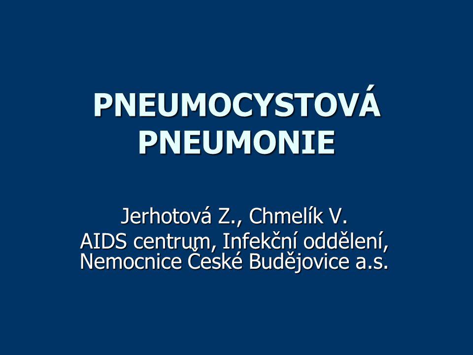 PNEUMOCYSTOVÁ PNEUMONIE Jerhotová Z., Chmelík V. AIDS centrum, Infekční oddělení, Nemocnice České Budějovice a.s.