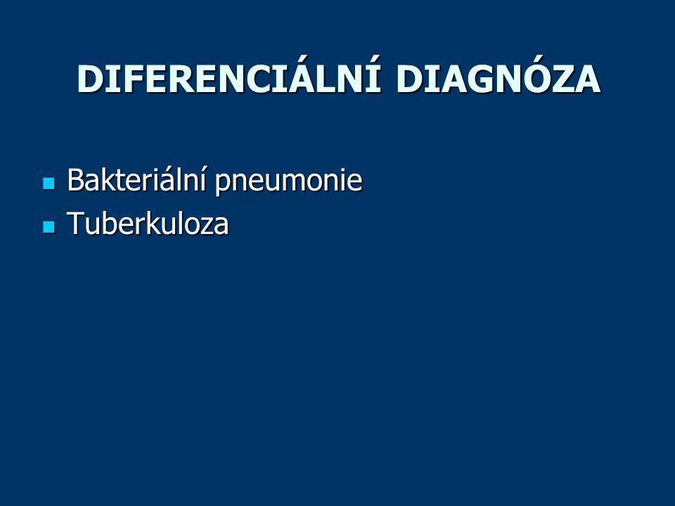 DIFERENCIÁLNÍ DIAGNÓZA  Bakteriální pneumonie  Tuberkuloza