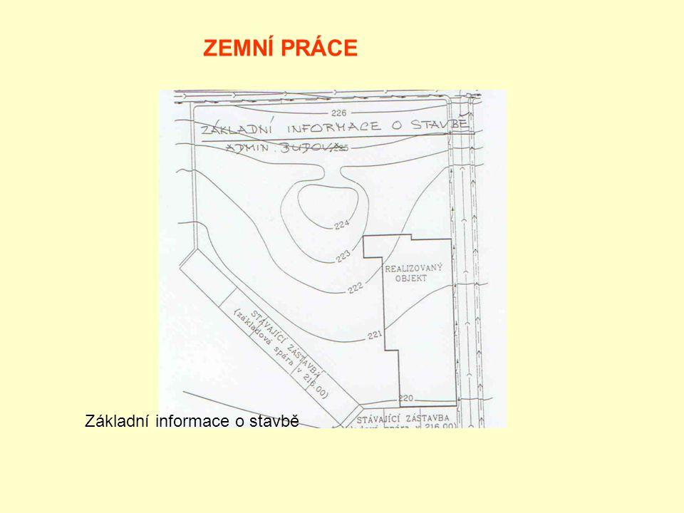 Základní informace o stavbě ZEMNÍ PRÁCE