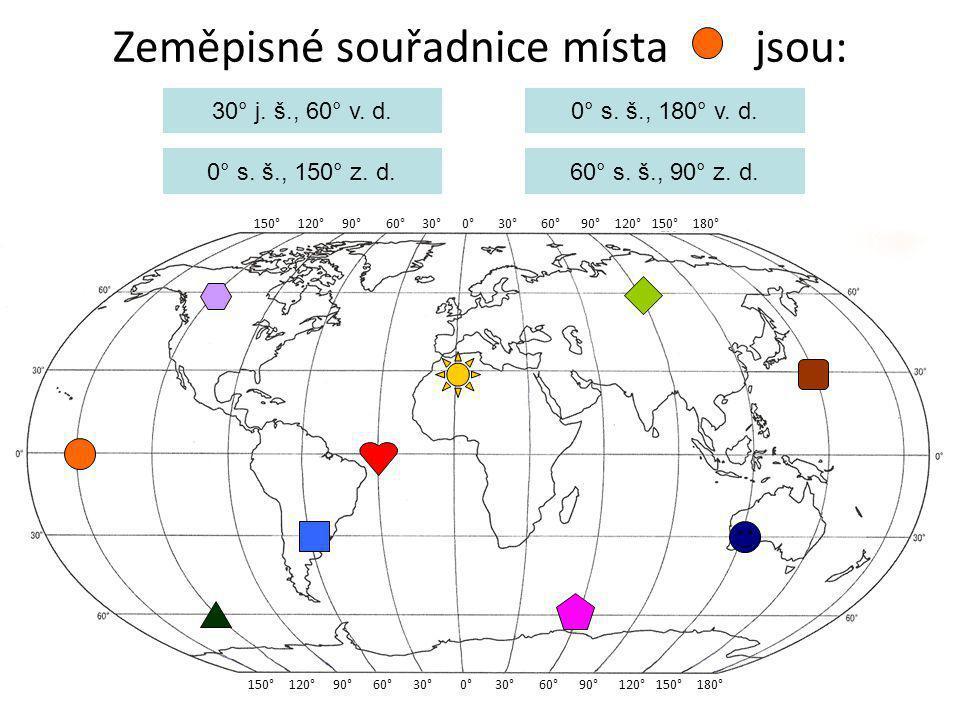 Zeměpisné souřadnice místa jsou: 150° 120° 90° 60° 30° 0° 30° 60° 90° 120° 150° 180° 30° j. š., 60° v. d. 0° s. š., 150° z. d. 0° s. š., 180° v. d. 60