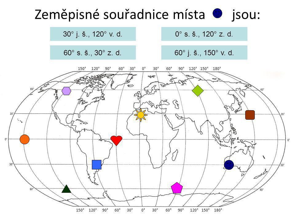 Zeměpisné souřadnice místa jsou: 150° 120° 90° 60° 30° 0° 30° 60° 90° 120° 150° 180° 30° j. š., 120° v. d. 60° s. š., 30° z. d. 0° s. š., 120° z. d. 6