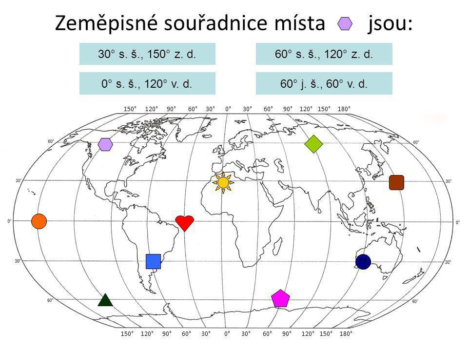 Zeměpisné souřadnice místa jsou: 150° 120° 90° 60° 30° 0° 30° 60° 90° 120° 150° 180° 30° s. š., 150° z. d. 0° s. š., 120° v. d. 60° s. š., 120° z. d.