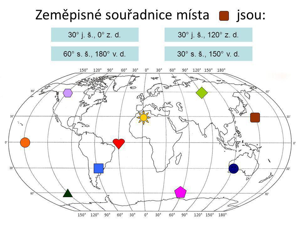 Zeměpisné souřadnice místa jsou: 150° 120° 90° 60° 30° 0° 30° 60° 90° 120° 150° 180° 30° j. š., 0° z. d. 60° s. š., 180° v. d. 30° j. š., 120° z. d. 3