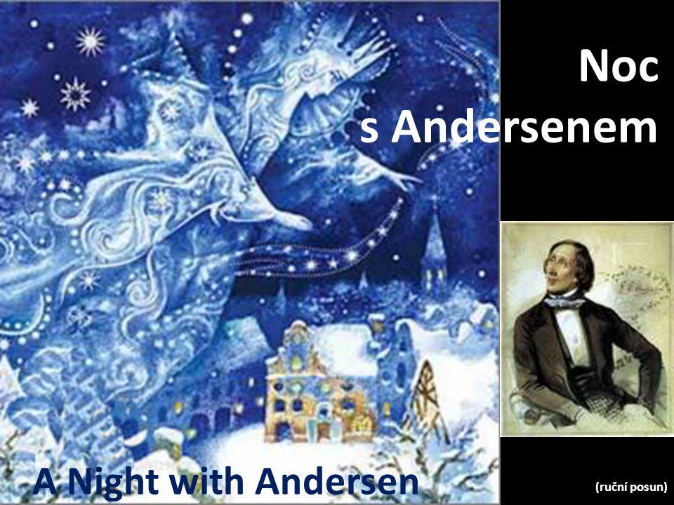 A Night with Andersen Noc s Andersenem (ruční posun)