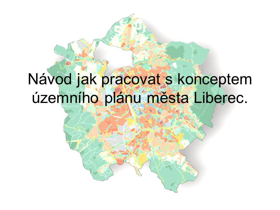 Návod jak pracovat s konceptem územního plánu města Liberec.