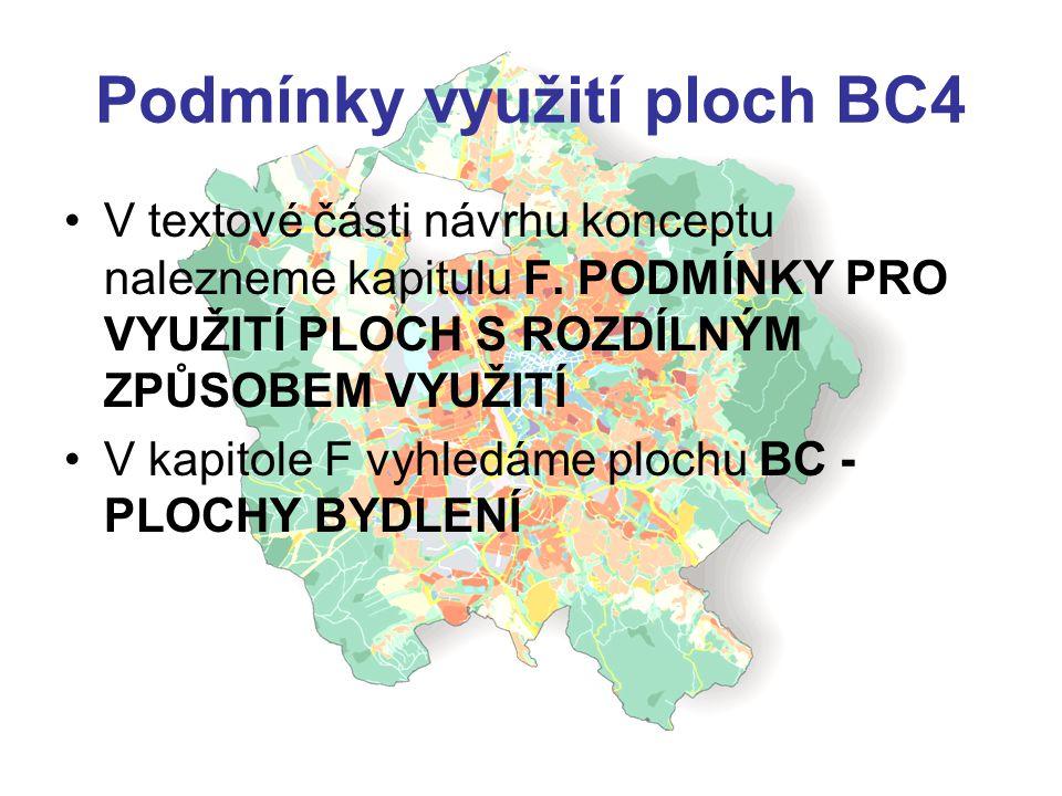 Podmínky využití ploch BC4 •V textové části návrhu konceptu nalezneme kapitulu F.