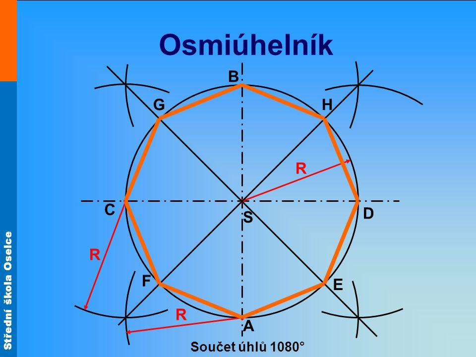 Střední škola Oselce Osmiúhelník S A H F E R R G D B C Součet úhlů 1080° R