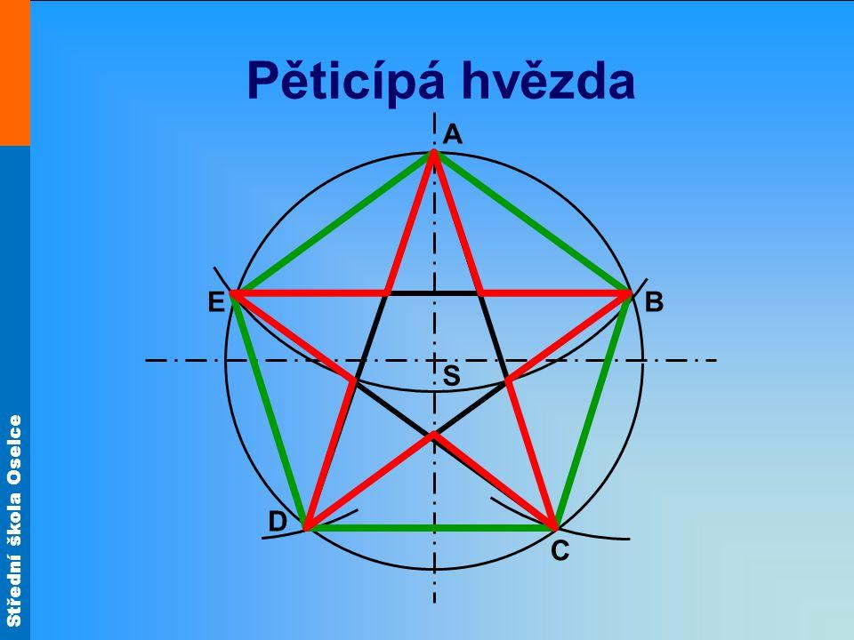 Střední škola Oselce Šestiúhelník S B A D R R R F E C Součet úhlů 720° R = délce strany šestiúhelníku