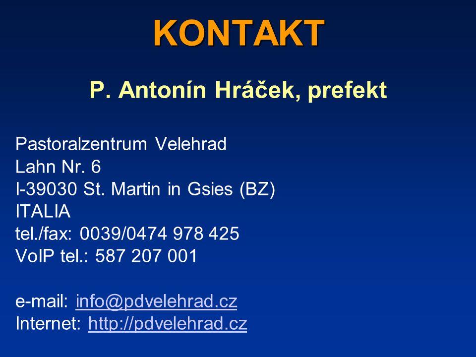 KONTAKT P.Antonín Hráček, prefekt Pastoralzentrum Velehrad Lahn Nr.