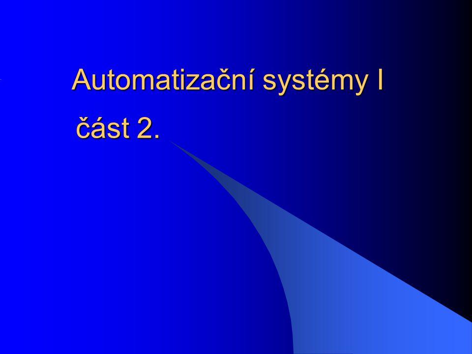 Automatizační systémy I část 2.