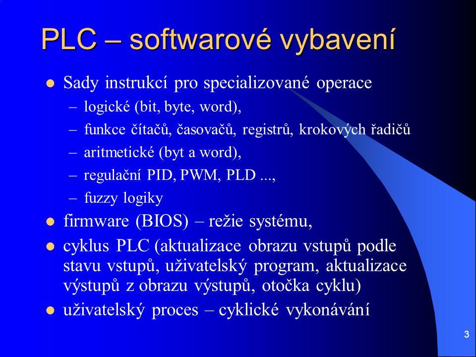 3 PLC – softwarové vybavení  Sady instrukcí pro specializované operace –logické (bit, byte, word), –funkce čítačů, časovačů, registrů, krokových řadi