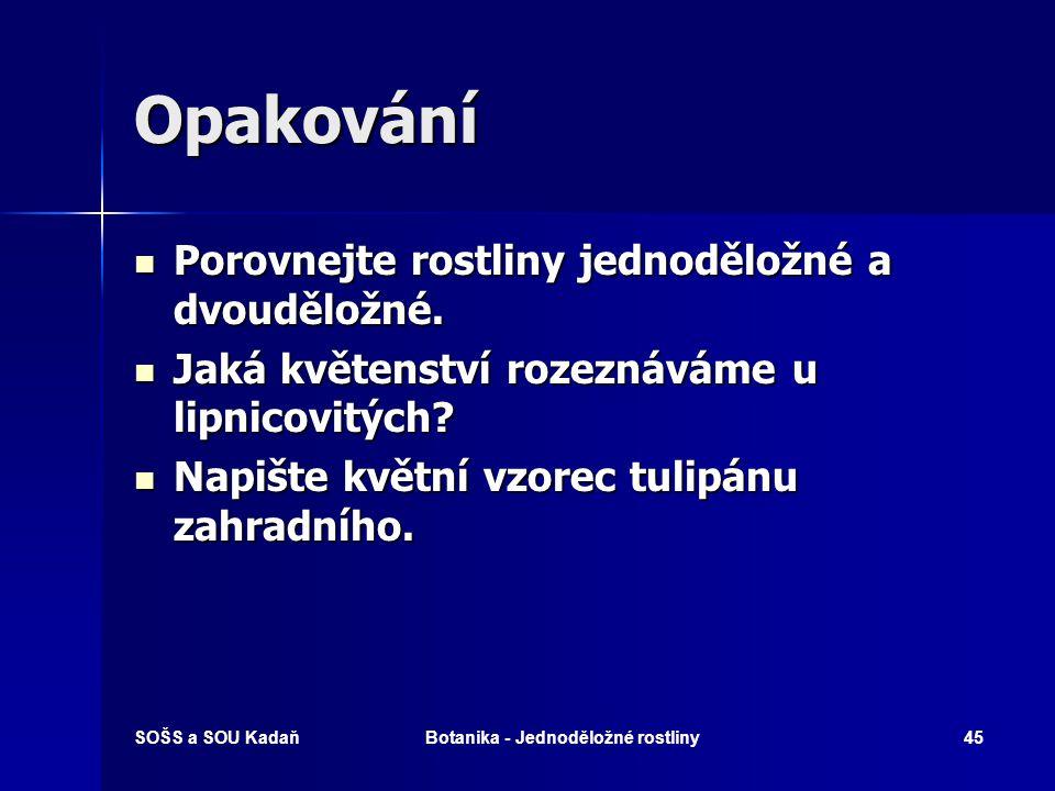 SOŠS a SOU KadaňBotanika - Jednoděložné rostliny44 Vyhodnocení 1.b 2.a 3.c 4.f 5.d 6.e