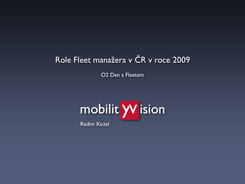 Radim Kozel O2 Den s Fleetem Role Fleet manažera v ČR v roce 2009