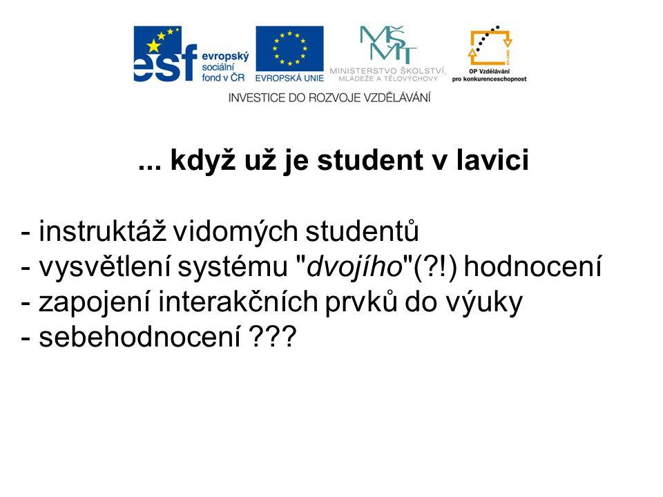 ... když už je student v lavici - instruktáž vidomých studentů - vysvětlení systému