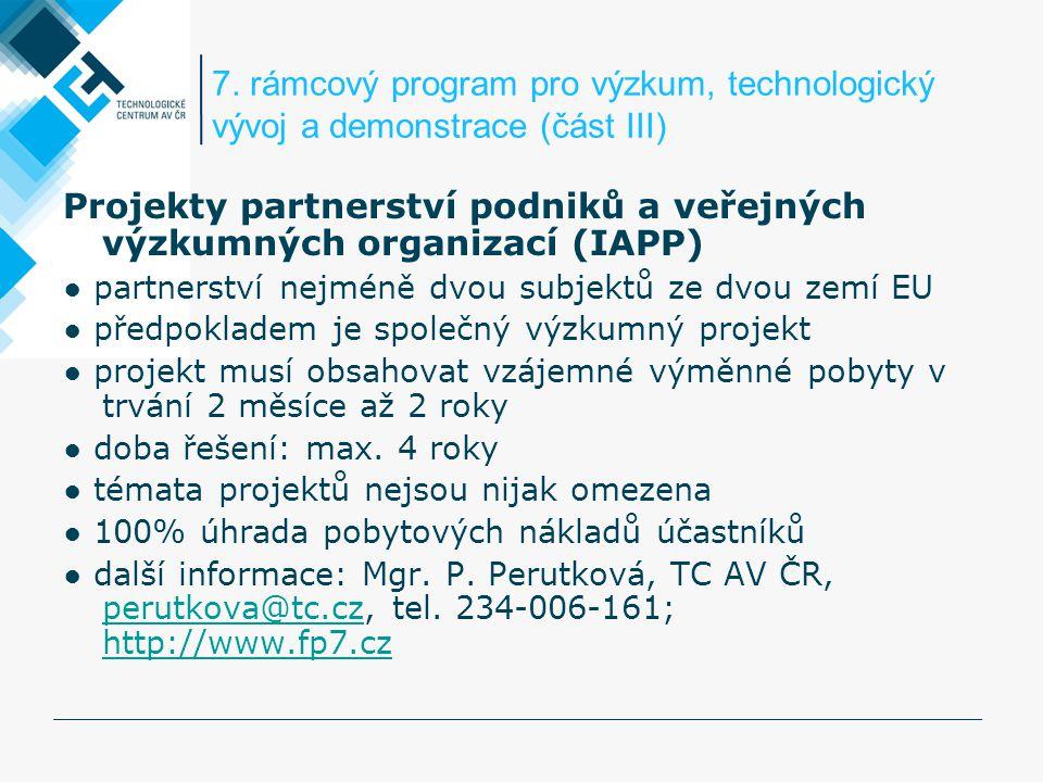 7. rámcový program pro výzkum, technologický vývoj a demonstrace (část III) Projekty partnerství podniků a veřejných výzkumných organizací (IAPP) ● pa