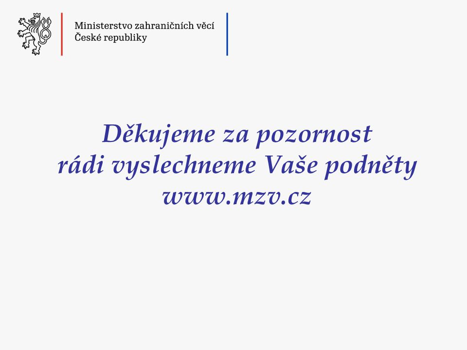 Enterprise Europe Network v ČR Podpora internacionalizace podnikání •Komplexní poradenství pro podnikatele, rešerše informací, legislativa EU •Podpora inovací a zvyšování exportních kapacit s vysokým podílem hi-tech a mid- tech oborů •Úzký kontakt s firmami a zjišťování jejich potenciálu pro technologickou spolupráci •Vyhledávání partnerů pro spolupráci v oblasti nových technologií •Vyhledávání partnerů pro výzkumnou spolupráci •Vyhledávání partnerů pro obchodní spolupráci •Asistence při realizaci transferu technologie, výzkumného výsledku •Mezinárodní databáze inovativních technologií a řešení •Mezinárodní databáze nabídek a poptávek pro obchodní spolupráci •Technologické / obchodní burzy –Předem plánovaná osobní setkání firem z různých zemí v rámci veletrhů, konferencí…