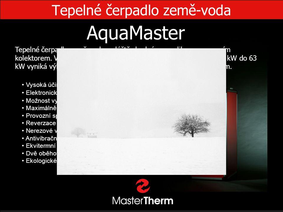 Tepelné čerpadlo země-voda AquaMaster • Vysoká účinnost • Elektronicky řízený expanzní ventil • Možnost vyšší výstupní teploty vody - až 60°C • Maximá