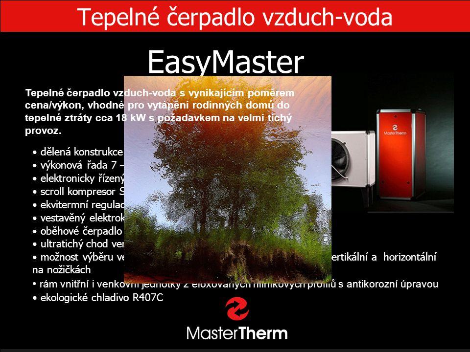 Tepelné čerpadlo vzduch-voda EasyMaster • dělená konstrukce • výkonová řada 7 – 18 kW • elektronicky řízený expanzní ventil • scroll kompresor Sanyo •