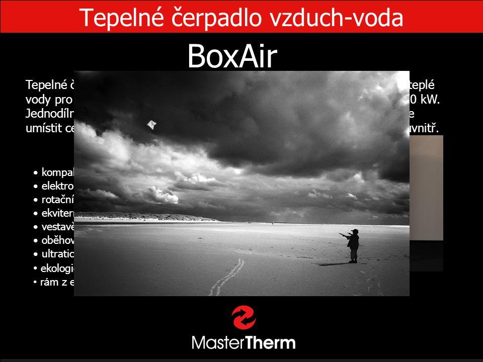 Tepelné čerpadlo vzduch-voda BoxAir • kompaktní konstrukce • elektronicky řízený expanzní ventil • rotační kompresor Sanyo • ekvitermní regulace • ves