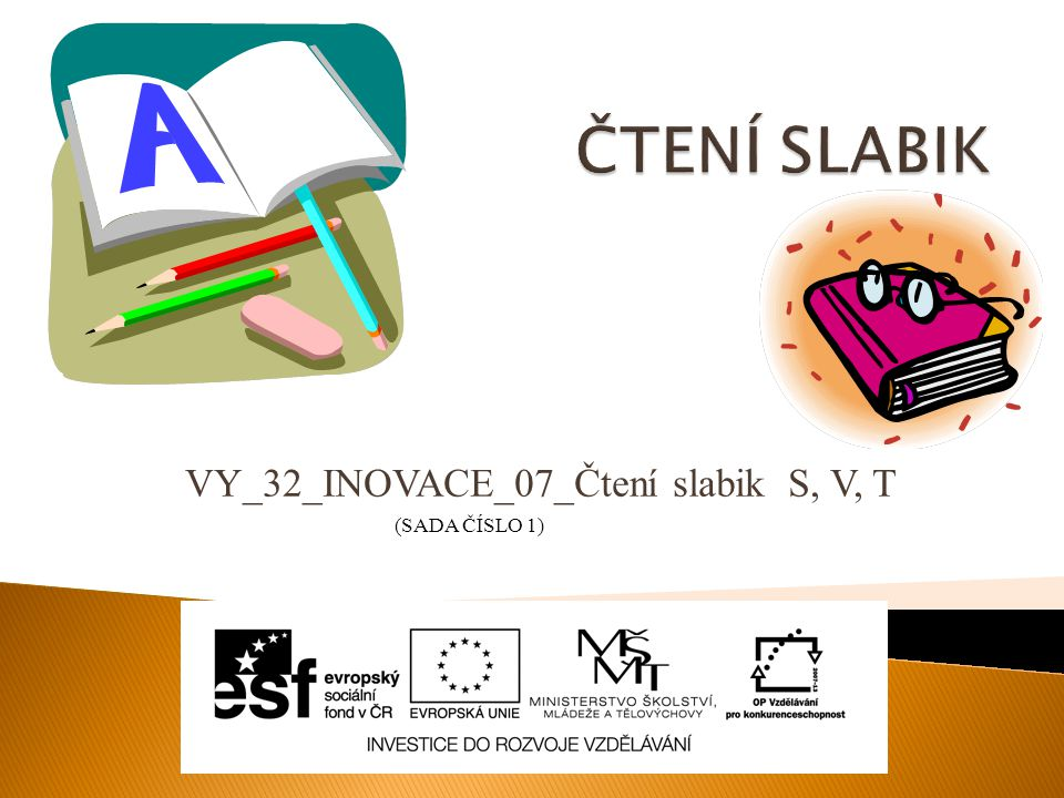 VY_32_INOVACE_07_Čtení slabik S, V, T (SADA ČÍSLO 1)
