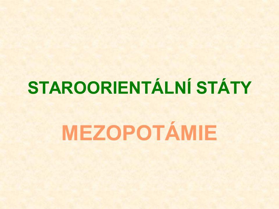 STAROORIENTÁLNÍ STÁTY MEZOPOTÁMIE
