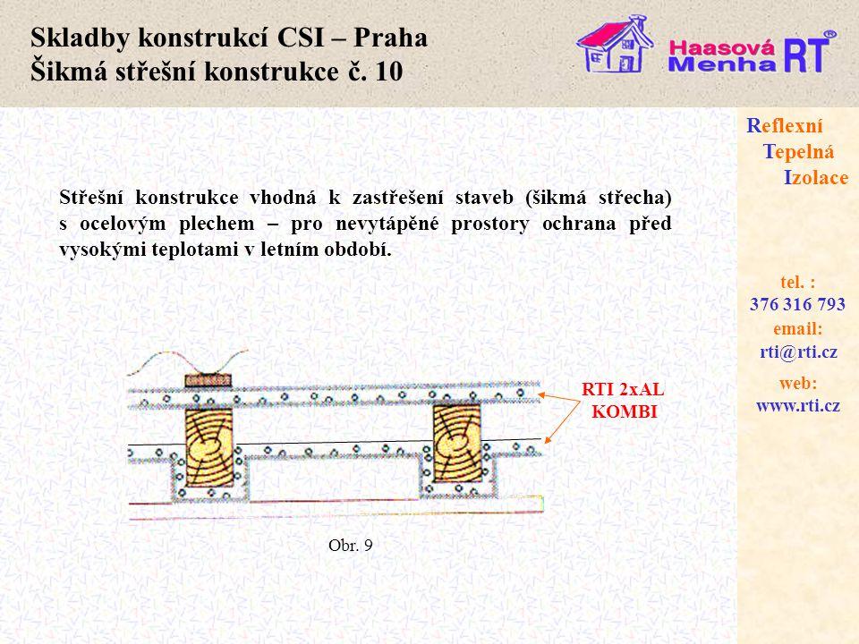 web: www.rti.cz Reflexní Tepelná Izolace email: rti@rti.cz tel. : 376 316 793 Skladby konstrukcí CSI – Praha Šikmá střešní konstrukce č. 10 Střešní ko
