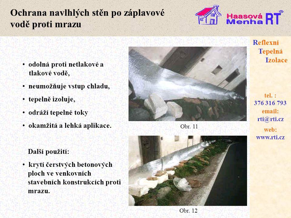 web: www.rti.cz Reflexní Tepelná Izolace email: rti@rti.cz tel. : 376 316 793 Ochrana navlhlých stěn po záplavové vodě proti mrazu • odolná proti netl