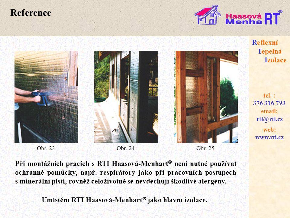 web: www.rti.cz Reflexní Tepelná Izolace email: rti@rti.cz tel. : 376 316 793 Při montážních pracích s RTI Haasová-Menhart  není nutné používat ochra