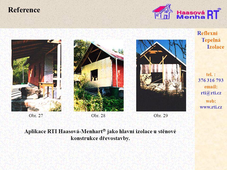 web: www.rti.cz Reflexní Tepelná Izolace email: rti@rti.cz tel. : 376 316 793 Reference Obr. 27Obr. 28Obr. 29 Aplikace RTI Haasová-Menhart  jako hlav