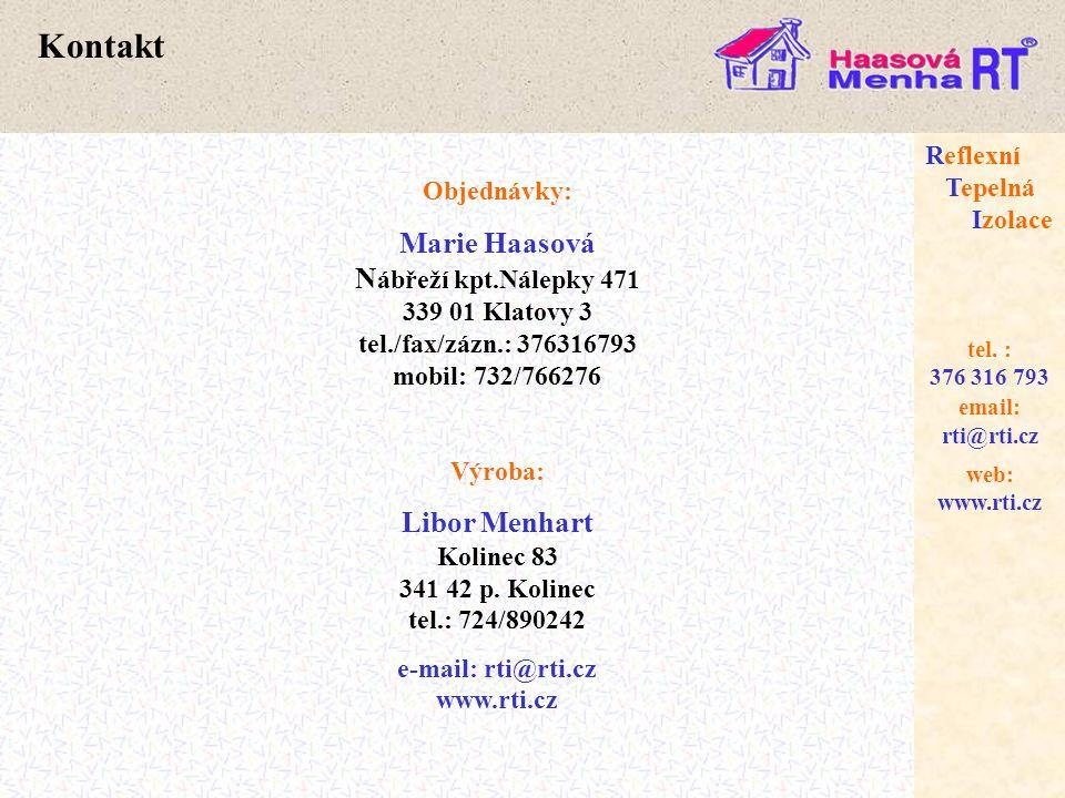 web: www.rti.cz Reflexní Tepelná Izolace email: rti@rti.cz tel. : 376 316 793 Objednávky: Marie Haasová N ábřeží kpt.Nálepky 471 339 01 Klatovy 3 tel.