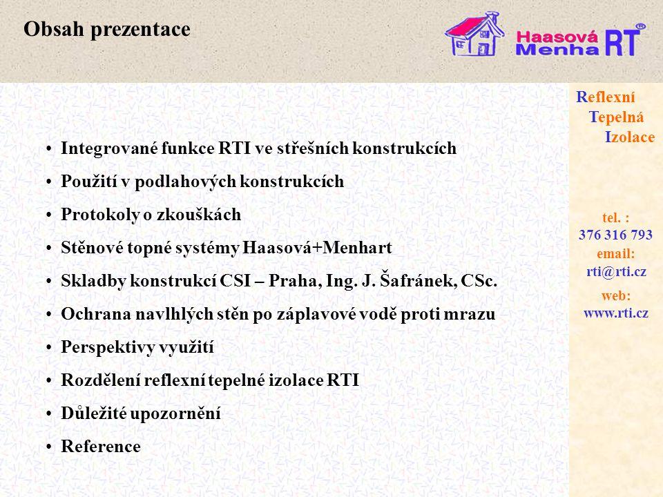 web: www.rti.cz Reflexní Tepelná Izolace email: rti@rti.cz tel. : 376 316 793 • Integrované funkce RTI ve střešních konstrukcích • Použití v podlahový