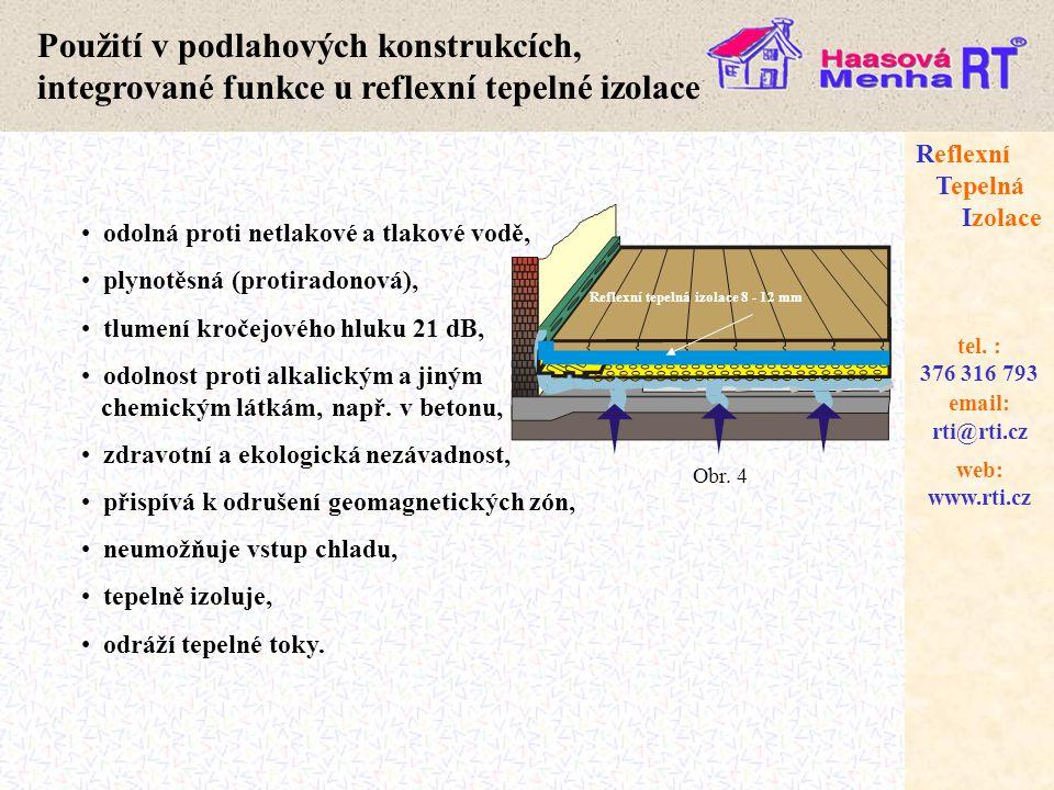 web: www.rti.cz Reflexní Tepelná Izolace email: rti@rti.cz tel. : 376 316 793 Reflexní tepelná izolace 8 - 12 mm Použití v podlahových konstrukcích, i