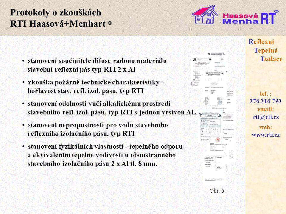 web: www.rti.cz Reflexní Tepelná Izolace email: rti@rti.cz tel. : 376 316 793 Protokoly o zkouškách RTI Haasová+Menhart  • stanovení součinitele difu