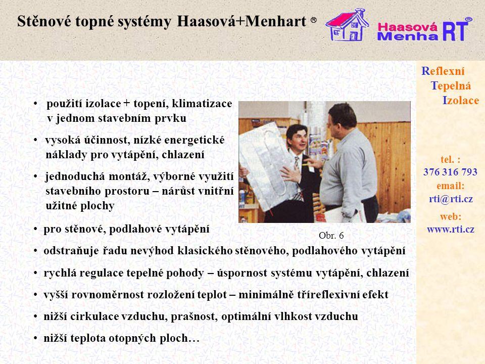 web: www.rti.cz Reflexní Tepelná Izolace email: rti@rti.cz tel. : 376 316 793 Stěnové topné systémy Haasová+Menhart  • použití izolace + topení, klim
