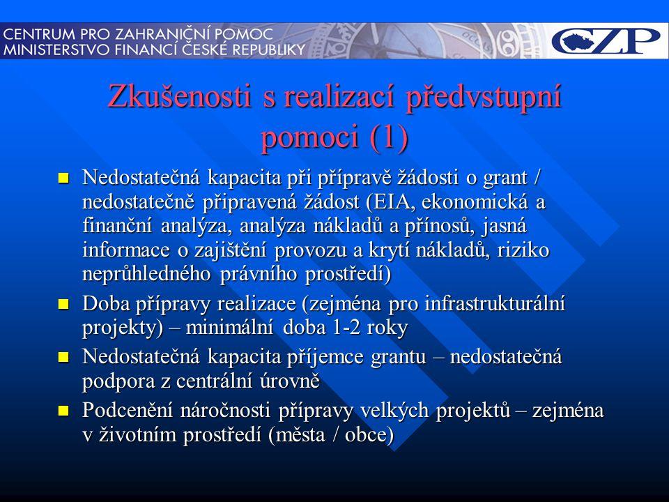 Zkušenosti s realizací předvstupní pomoci (1)  Nedostatečná kapacita při přípravě žádosti o grant / nedostatečně připravená žádost (EIA, ekonomická a