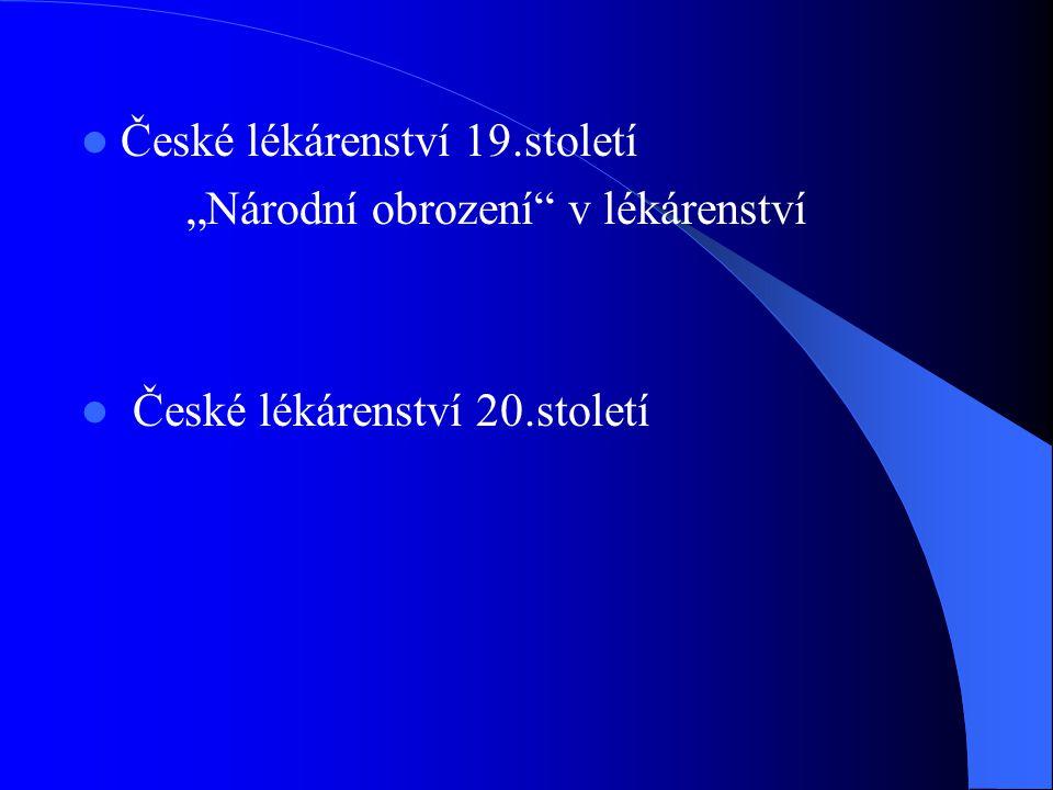 """ České lékárenství 19.století """"Národní obrození v lékárenství  České lékárenství 20.století"""