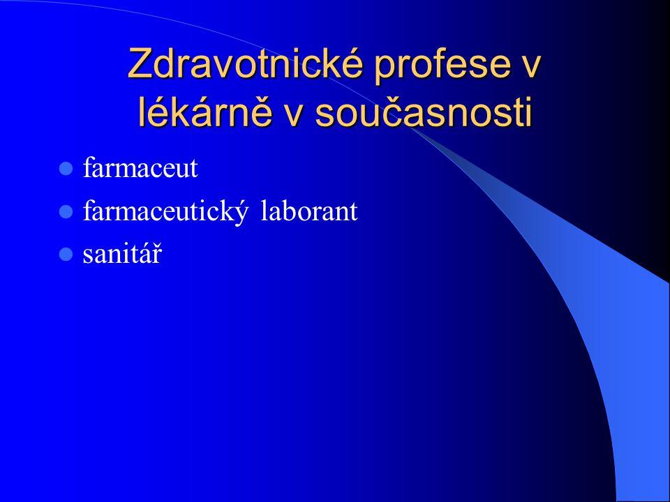 Zdravotnické profese v lékárně v současnosti  farmaceut  farmaceutický laborant  sanitář