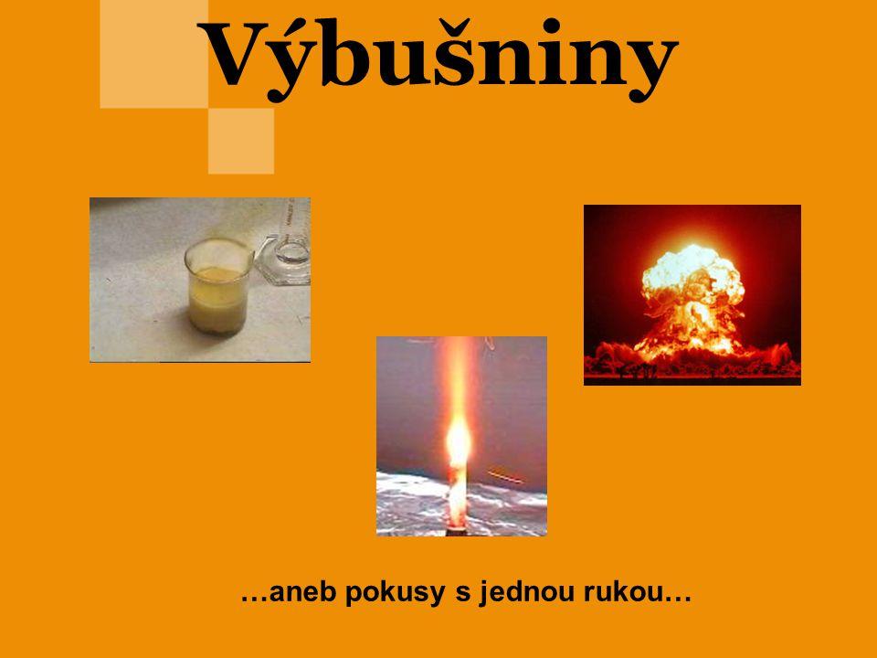 Výbušniny jsou chemické látky nebo jejich směsi, které jsou schopné mimořádně rychlé exotermické reakce spojené s vývinem plynů o velkého objemu - výbuchu.