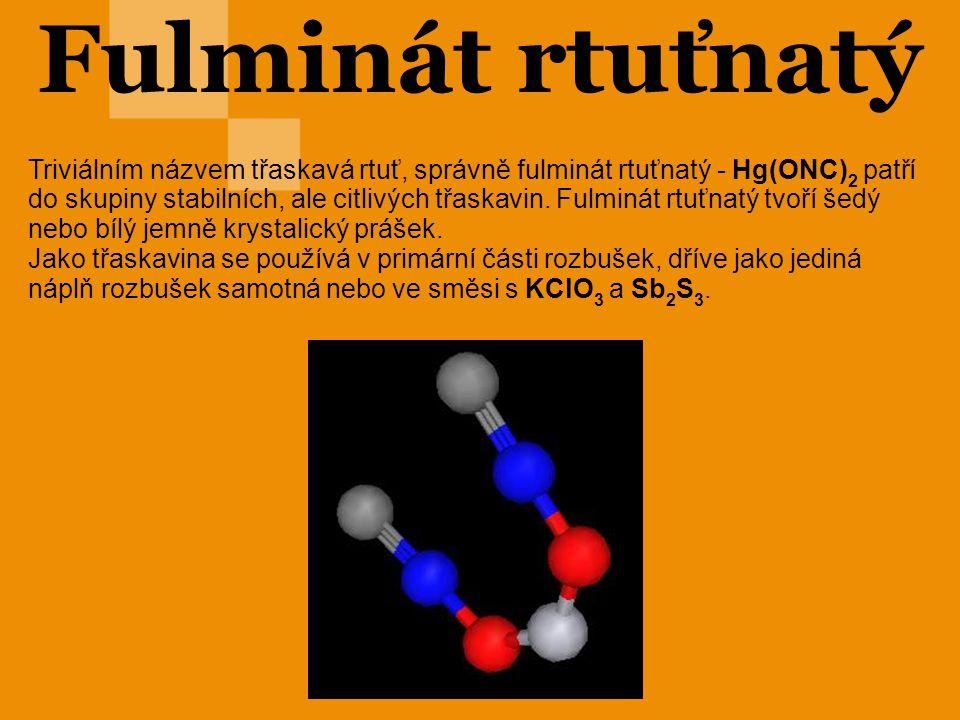 Fulminát rtuťnatý Triviálním názvem třaskavá rtuť, správně fulminát rtuťnatý - Hg(ONC) 2 patří do skupiny stabilních, ale citlivých třaskavin. Fulminá